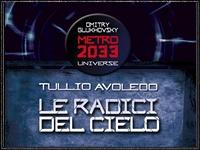 «METRO 2033 UNIVERSE: Le Radici Del Cielo»