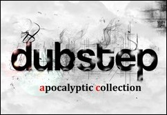 The collection apocalyptic DubStep