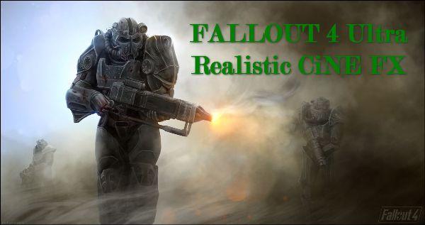 FALLOUT 4 Ultra Realistic CiNE FX